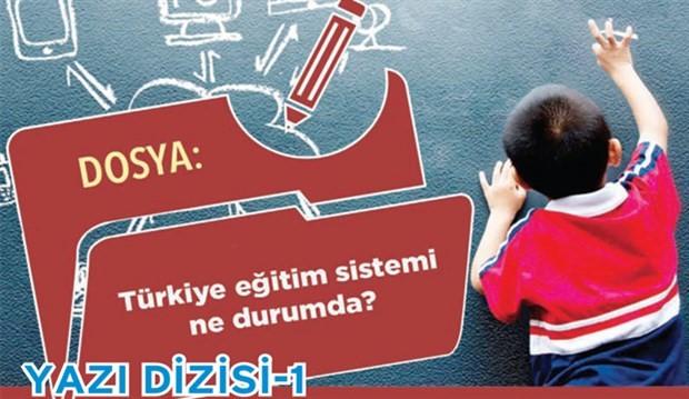 DOSYA: Türkiye eğitim sistemi ne durumda? -1