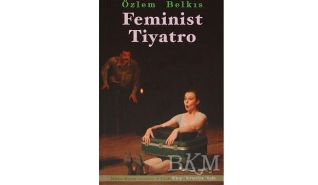 Eşitlik peşinde bir dil:  Feminist tiyatro