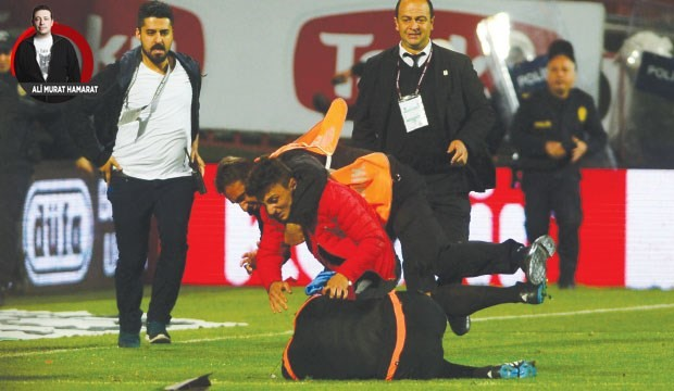 Futbola değil şiddete hasta!