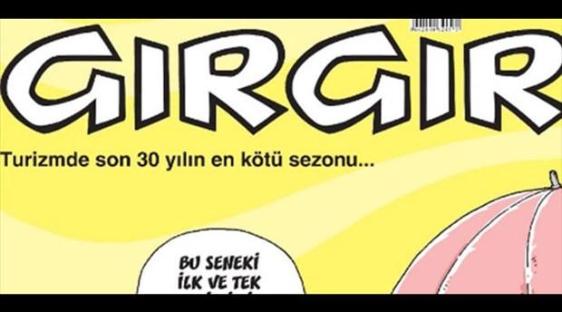Gırgır turizmin içler acısı halini kapağına taşıdı