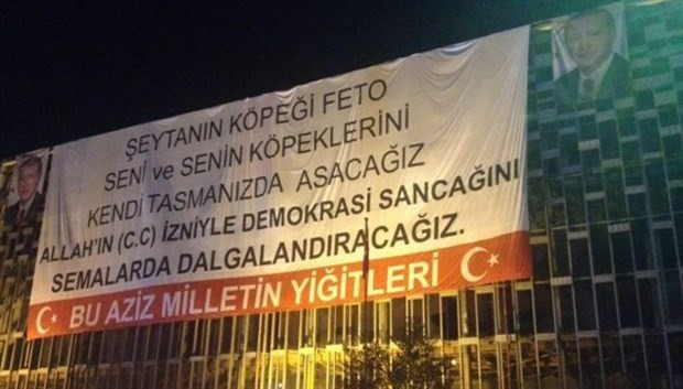 Giant banner at Taksim Square: 'Dog of the devil FETO! We will execute you!'