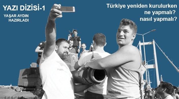 Türkiye yeniden kurulurken ne yapmalı? nasıl yapmalı?
