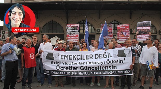 Sendika ve meslek örgütleri: Krizin faturasını ödemeyeceğiz!