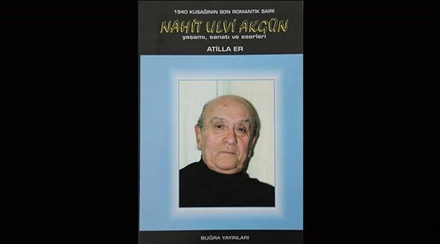 Nahit Ulvi Akgün 100 yaşında: Şairin 'Birisi'