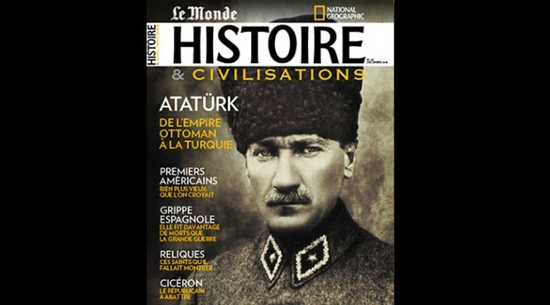 Fransa'nın prestijli tarih dergisi Histoire & Civilisations, Atatürk'ü konu aldı