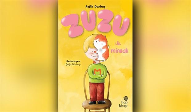 Refik Durbaş'tan çocuklara hatıra kalan sımsıcak bir hikâye: Zuzu ile Minnak
