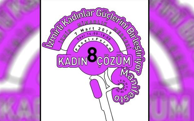 İzmirli kadınlar güçlerini birleştiriyor:  8 Kadın 8 Çözüm Manifesto 7 Mart'ta
