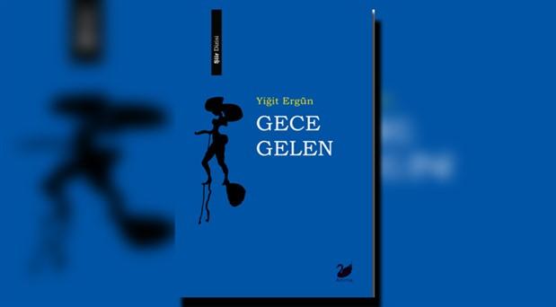Yiğit Ergün'ün ilk şiir kitabı 'Gece Gelen' çıktı