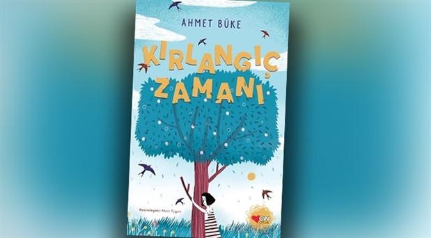 Ahmet Büke'den çocuklara yeni öyküler: Kırlangıç Zamanı