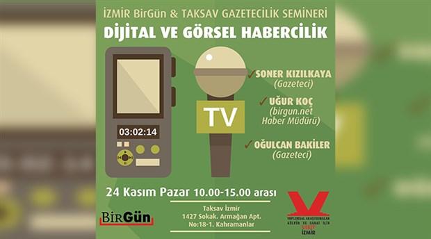 BirGün ve TAKSAV'dan İzmir'de 'Dijital ve Görsel Habercilik Semineri'