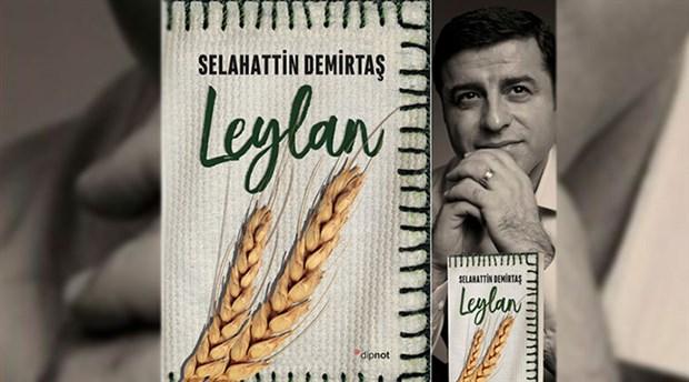 Demirtaş'ın ilk romanı Leylan, 22 Ocak'ta okurla buluşacak
