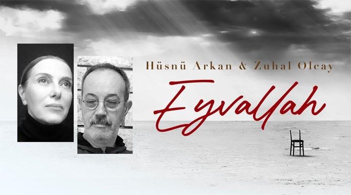 Zuhal Olcay ve Hüsnü Arkan'dan 'Eyvallah'