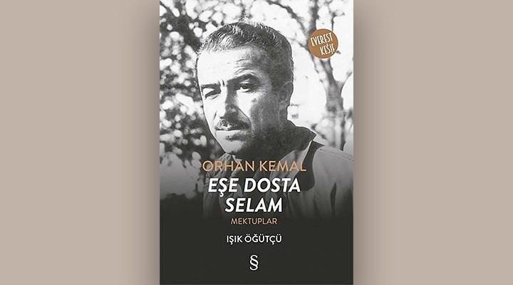Orhan Kemal: Geçici hamal; ölümsüz yazar...