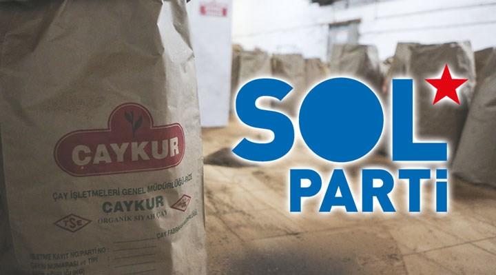 SOL Parti Rize İl Örgütü'nden Çaykur'a uyarı