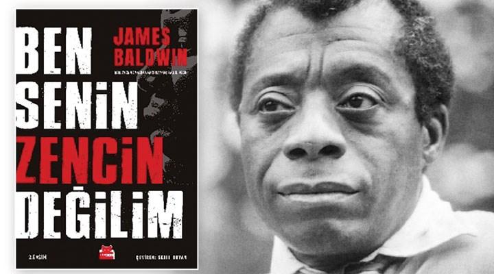 Beyaz derilinin bitmeyen nefreti Baldwin'in tükenmeyen direnişi…