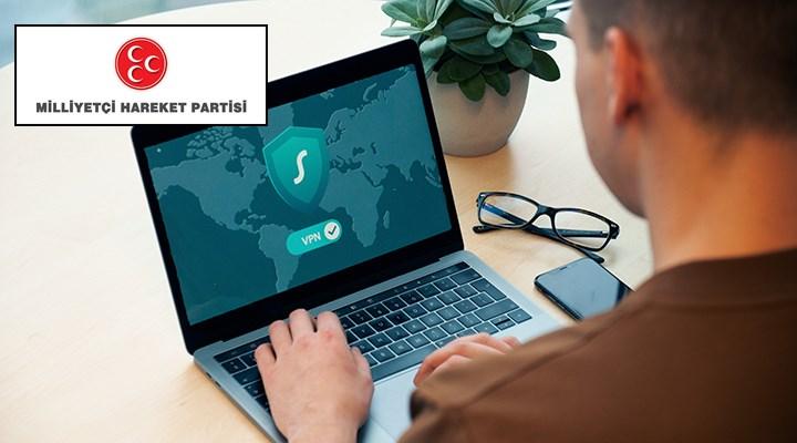 MHP: VPN'ler engellensin