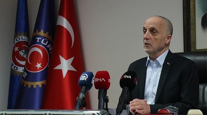 Türk-İş Başkanı Atalay: Asgari ücret için kafamızda bir rakam var