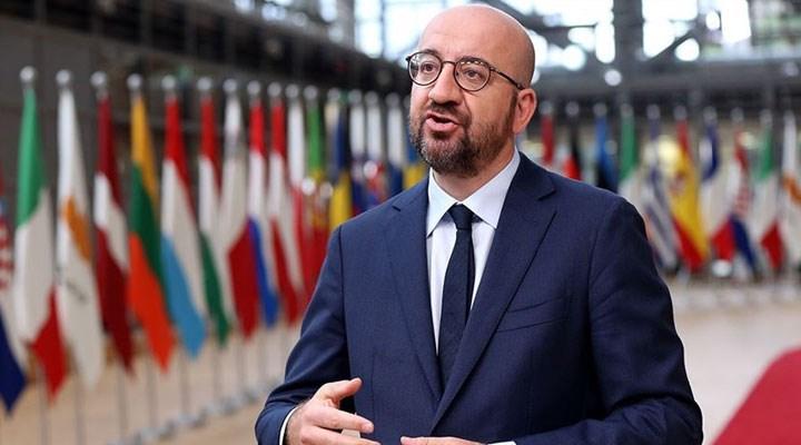 AB Konseyi Başkanı Michel'den Türkiye çıkışı: Artık kedi fare oyunu bitmeli