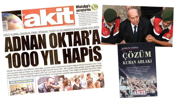 Akit, köşe yazdırıp kitaplarını dağıttığı Adnan Oktar'a verilen cezayı manşet yaptı