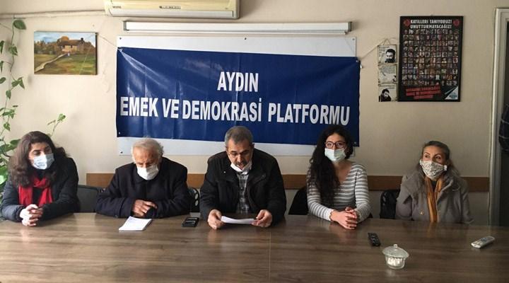 Aydın Emek ve Demokrasi Platformu: İşten çıkartılan emekçiler geri alınsın