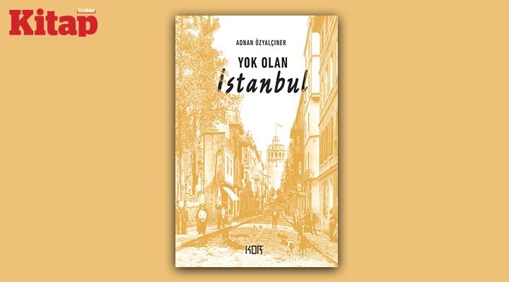 Anılarda kalan İstanbul