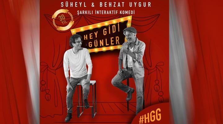 Süheylve Behzat Uygur'dan yeni oyun: Hey Gidi Günler