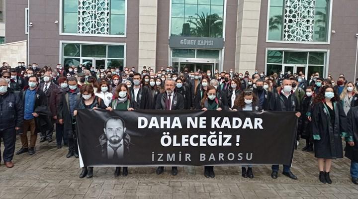 İzmir Barosu: Daha ne kadar öleceğiz?