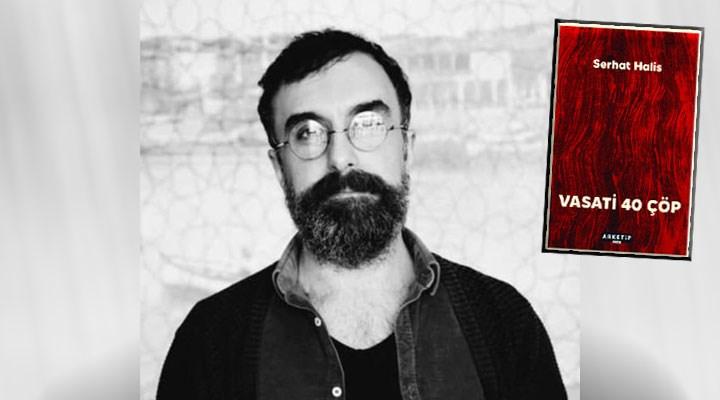 """Serhat Halis, yeni kitabı """"Vasati 40 Çöp"""" ile ezber bozuyor"""