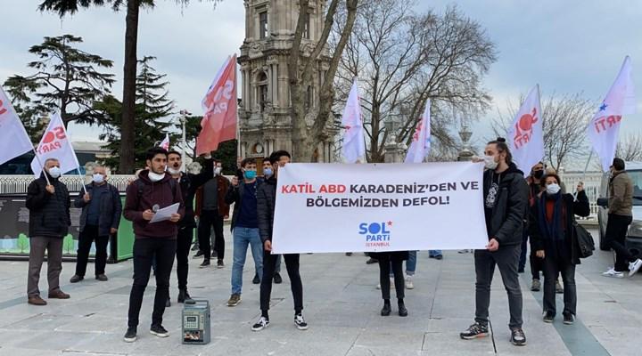 SOL Partililer, ABD donanmasının Karadeniz'e gelişini Dolmabahçe'de protesto etti: Yankee go home!