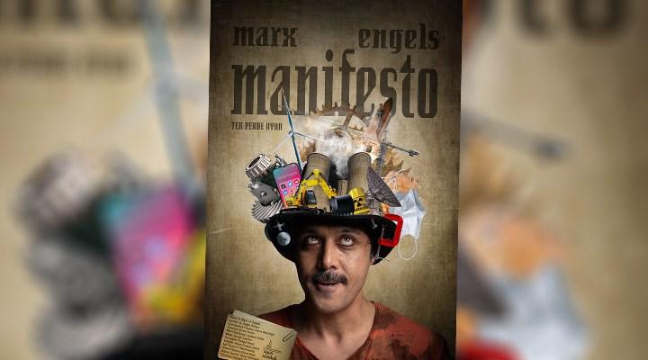 Marx ve Engels'in manifestosu ilk kez tiyatro sahnesine taşınıyor