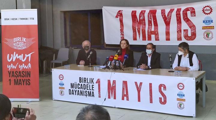 DİSK, KESK, TMMOB ve TTB 1 Mayıs'ta meydanlarda olacak: Hukuk dışı engellemelere kalkışmayın