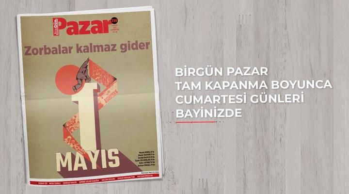 BirGün Pazar 1 Mayıs'ta gazetenizle birlikte!