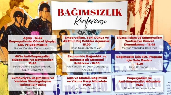 SOL Parti'den 'Tam Bağımsız Türkiye için Bağımsızlık Konferansı'
