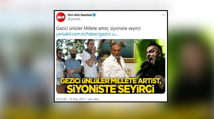 Gerici Akit'ten akıllara zarar 'haber': Sanatçıları hedef gösterdi!