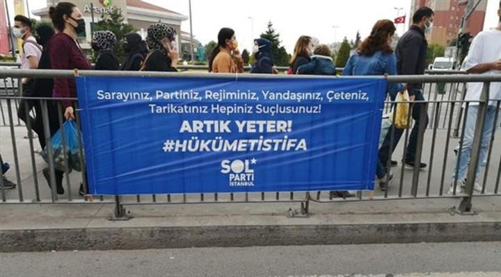 SOL Parti'den 'Hükümet İstifa' pankartlarına gözaltı açıklaması: Bu ülkenin onurlu insanları var!