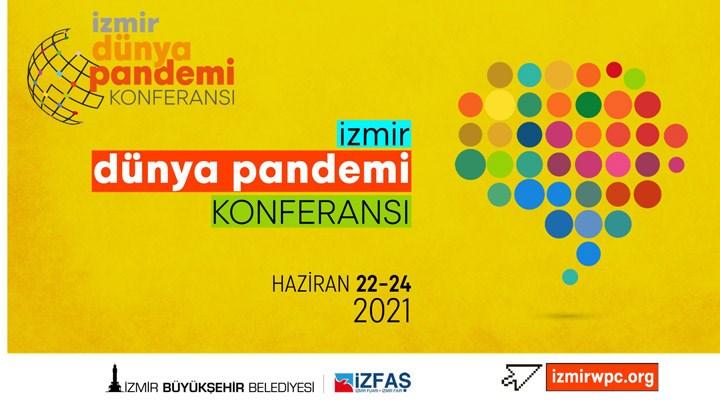 """İzmir'de """"Dünya Pandemi Konferansı"""" düzenleniyor"""