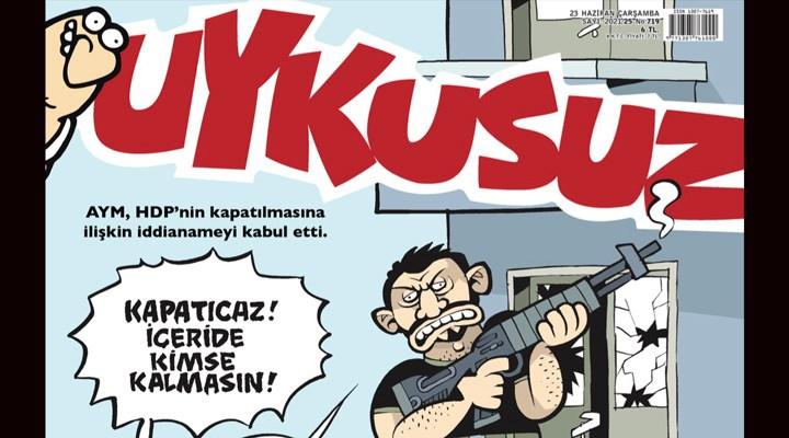 Uykusuz'dan HDP'ye yönelik saldırıyla ilgili çarpıcı kapak