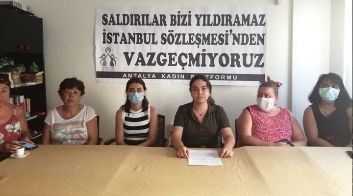Antalya Kadın Platformu: Saldırılar bizi yıldıramaz, İstanbul Sözleşmesi'nden vazgeçmiyoruz