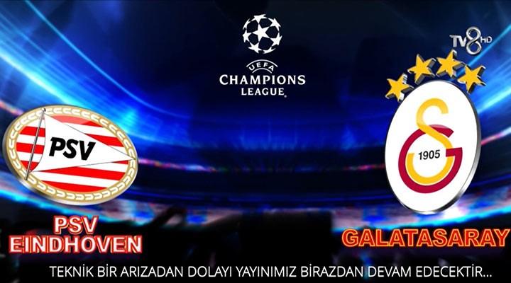 TV8'deki PSV-Galatasaray maçının yayını tepki çekti