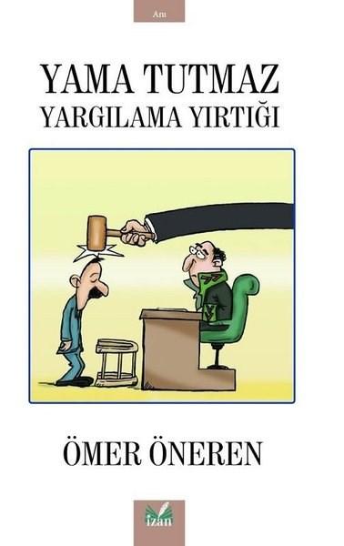 omer-oneren-bu-iktidar-kaldigi-surece-yargilama-yirtigi-buyur-925392-1.