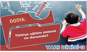 Türkiye eğitim sistemi ne durumda? -3