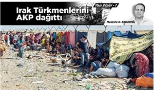 AKP, Türkmenleri mezhepçi siyasi politikalarıyla parçaladı