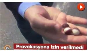 Yandaş kanal polisin kullandığı plastik mermileri bilye sandı: 'Polise atacaklardı'