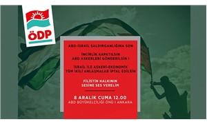 ÖDP, Filistin için sokağa çıkıyor: Filistin halkının sesine ses verelim