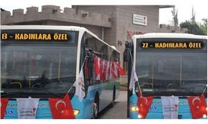 ''Kadınlara ayrı otobüs uygulaması tacizi arttıracak''