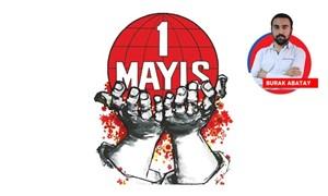 Şarkılarla 1 Mayıs: Türkiye işçi sınıfına selam!