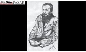 Dostoyevski bizi yazmaya devam ediyor hâlâ