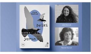 """Jale Sancak ve Nursel Duruel """"Belki Yarın"""" üzerine söyleşi gerçekleştirecek"""