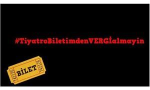 Tiyatro biletinden verginin kaldırılması için imza kampanyası