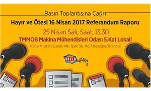 Hayır ve Ötesi: Referandum raporumuzu yarın açıklayacağız